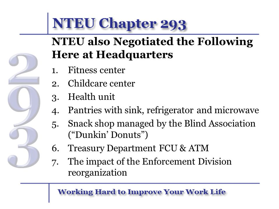 NTEU also Negotiated the Following Here at Headquarters