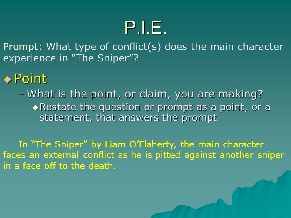 P.I.E. Point What is the point, or claim, you are making