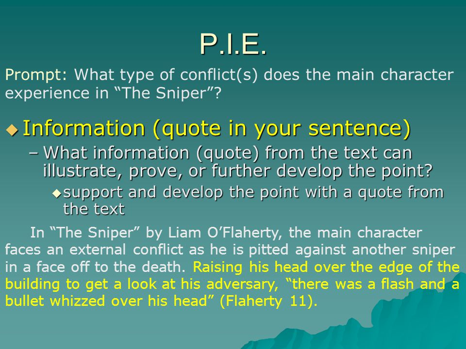 P.I.E. Information (quote in your sentence)