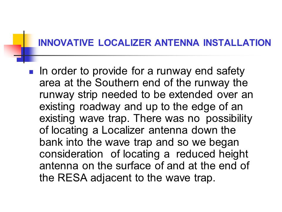 INNOVATIVE LOCALIZER ANTENNA INSTALLATION