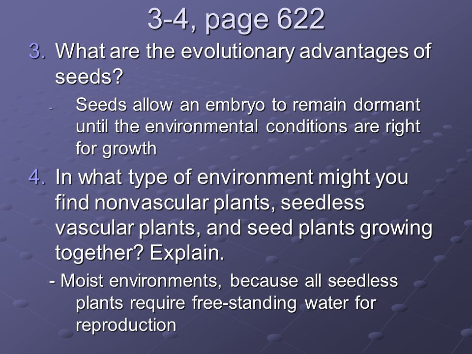 3-4, page 622 What are the evolutionary advantages of seeds
