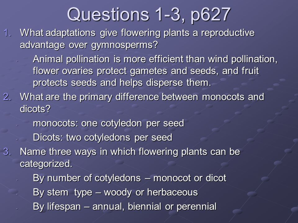 Questions 1-3, p627 What adaptations give flowering plants a reproductive advantage over gymnosperms