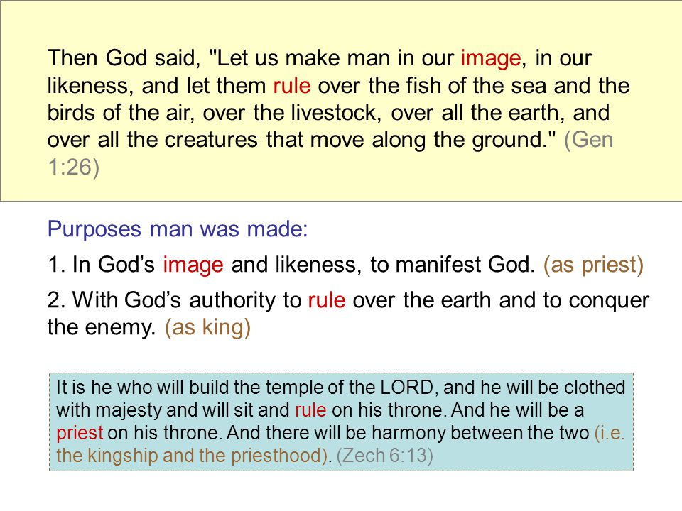 1. In God's image and likeness, to manifest God. (as priest)