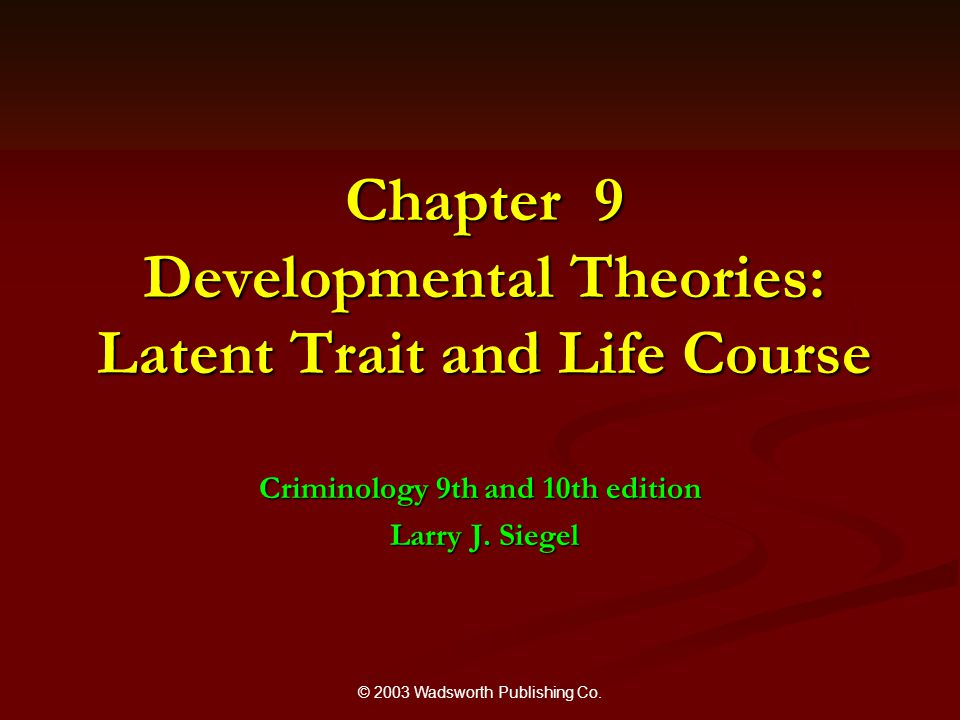 Chapter 9 Developmental Theories: Latent Trait and Life Course
