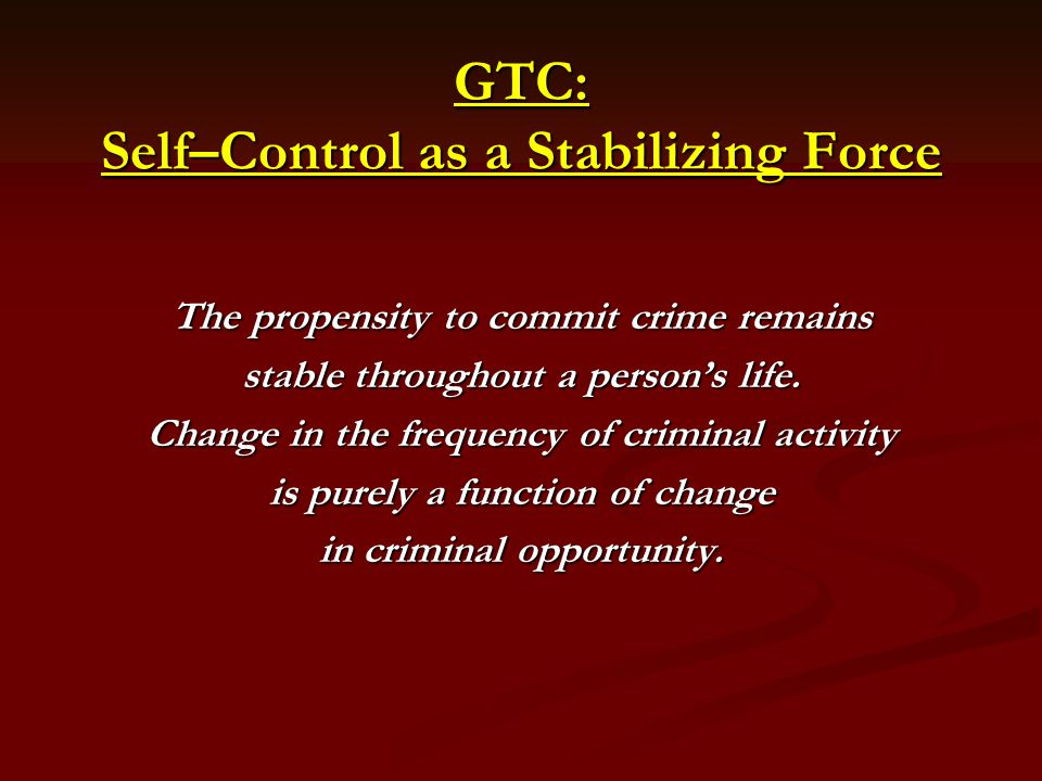 GTC: Self–Control as a Stabilizing Force