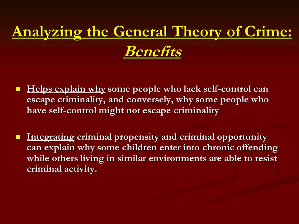 Analyzing the General Theory of Crime: Benefits