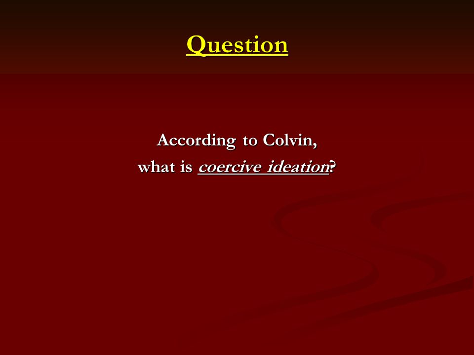 what is coercive ideation