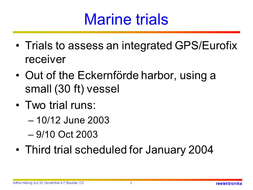 Marine trials Trials to assess an integrated GPS/Eurofix receiver