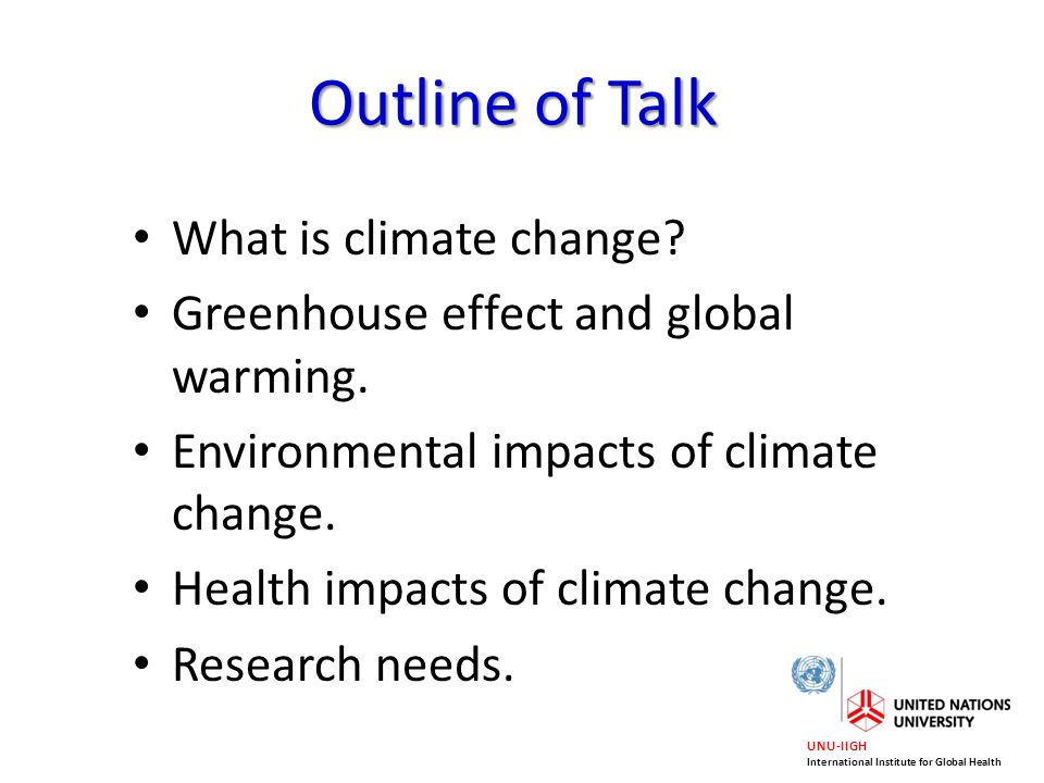 Outline of Talk What is climate change