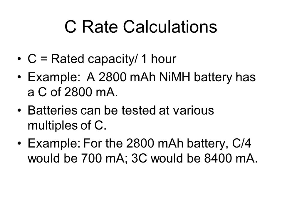 C Rate Calculations C = Rated capacity/ 1 hour