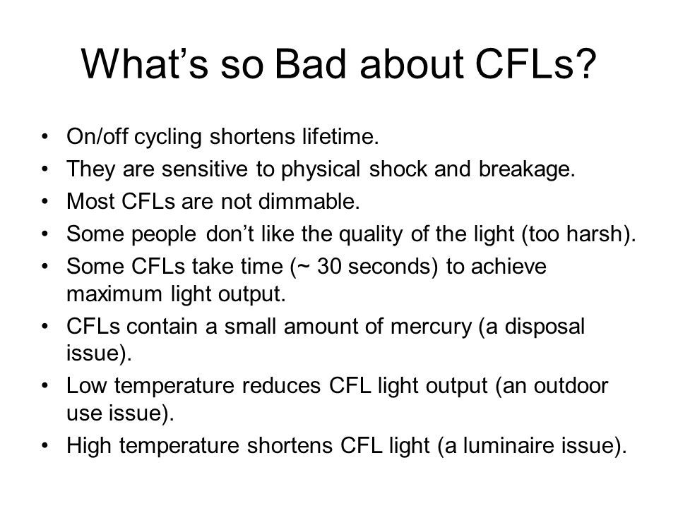 What's so Bad about CFLs