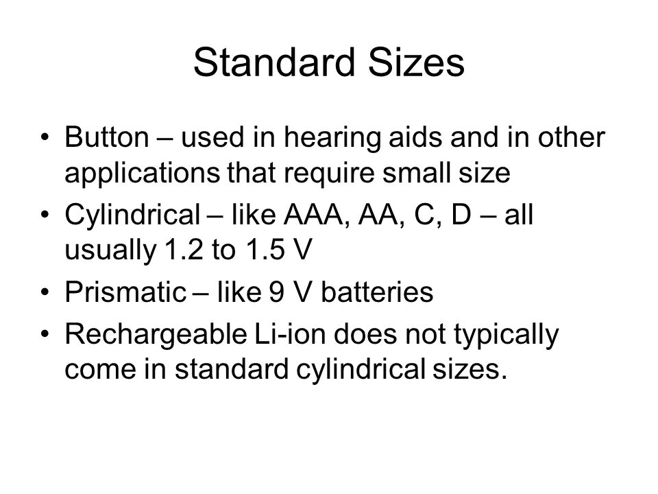 Standard Sizes Button – used in hearing aids and in other applications that require small size.