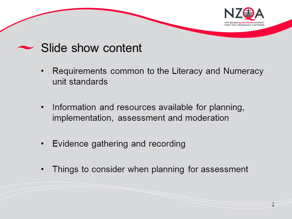 Slide show content Requirements common to the Literacy and Numeracy unit standards.