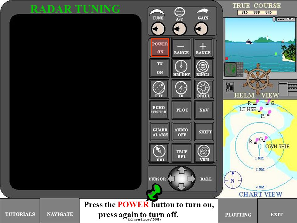 RADAR TUNING Press the POWER button to turn on,