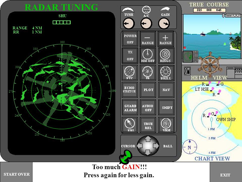RADAR TUNING Too much GAIN!!! Press again for less gain. SHU