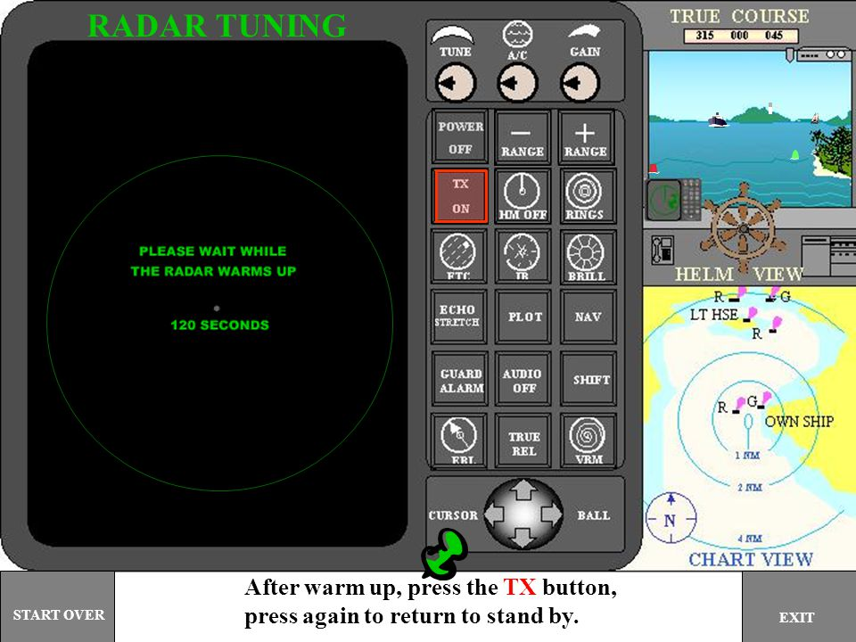 RADAR TUNING After warm up, press the TX button,