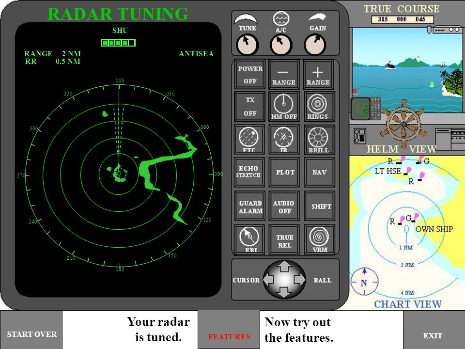 RADAR TUNING Your radar Now try out is tuned. the features. SHU