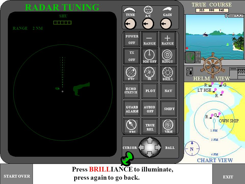 RADAR TUNING Press BRILLIANCE to illuminate, press again to go back.