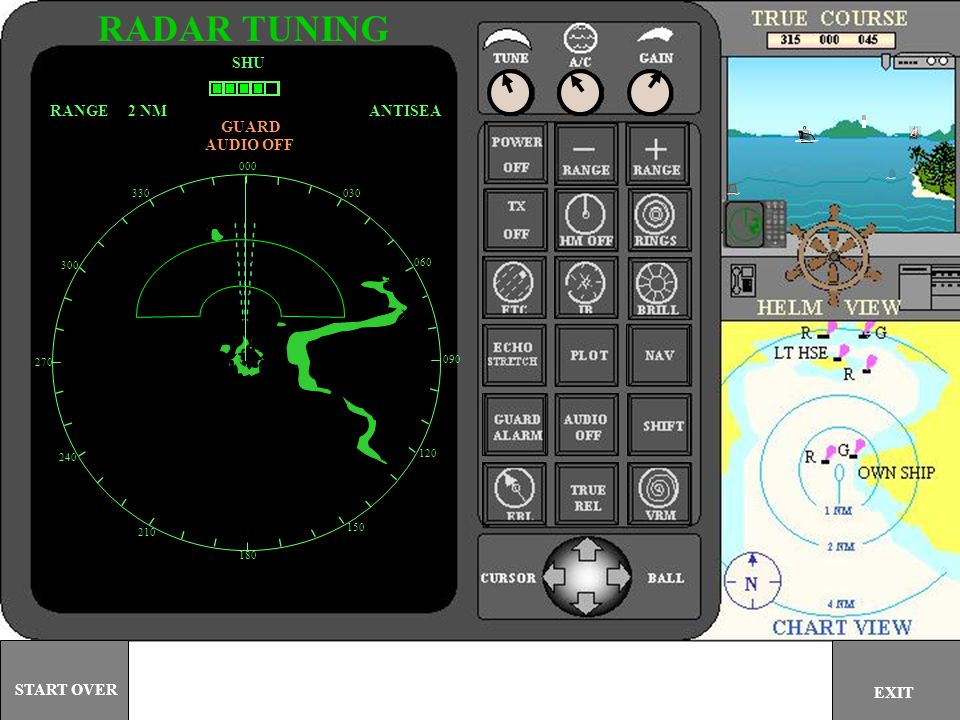 RADAR TUNING SHU RANGE 2 NM ANTISEA GUARD AUDIO OFF START OVER EXIT