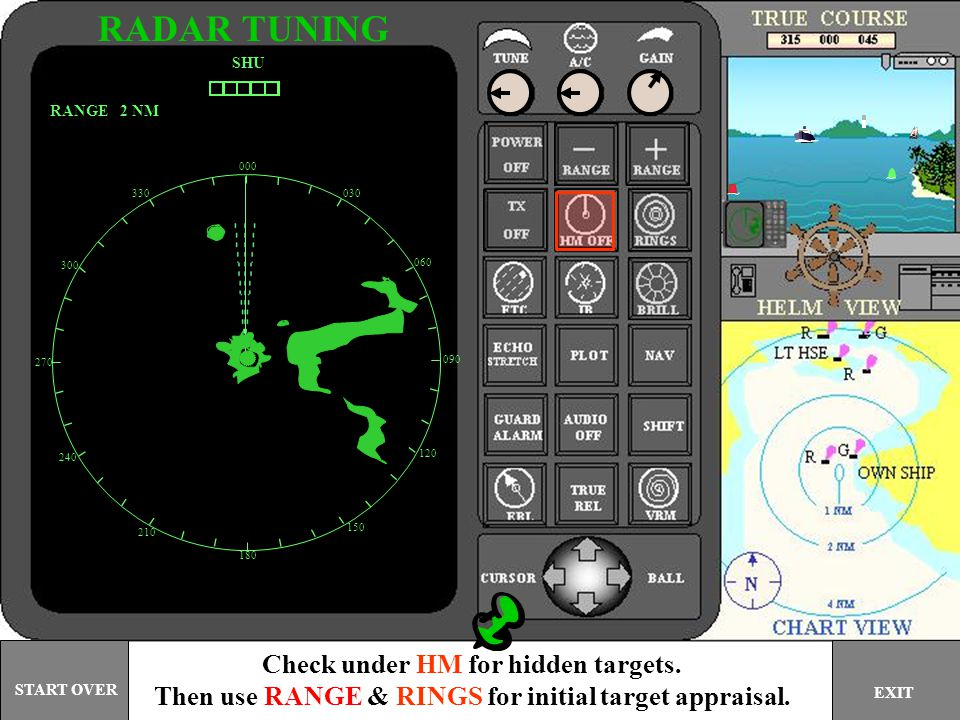 RADAR TUNING Check under HM for hidden targets.