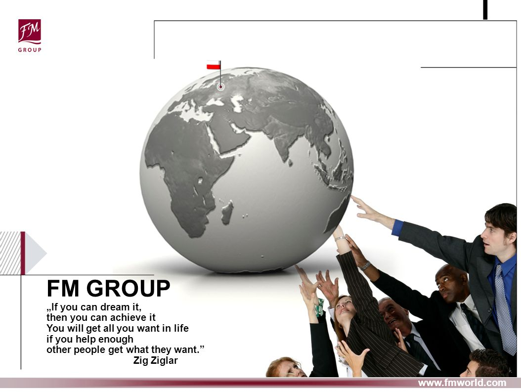 """FM GROUP """"If you can dream it, then you can achieve it"""
