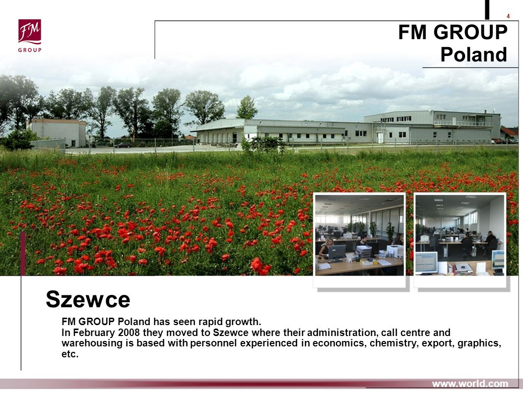 Szewce FM GROUP Poland FM GROUP Poland has seen rapid growth.