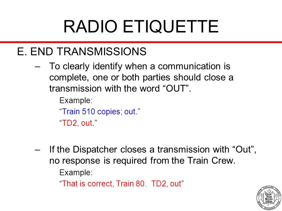 RADIO ETIQUETTE E. END TRANSMISSIONS
