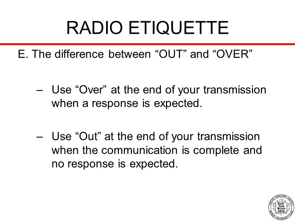 RADIO ETIQUETTE E. The difference between OUT and OVER