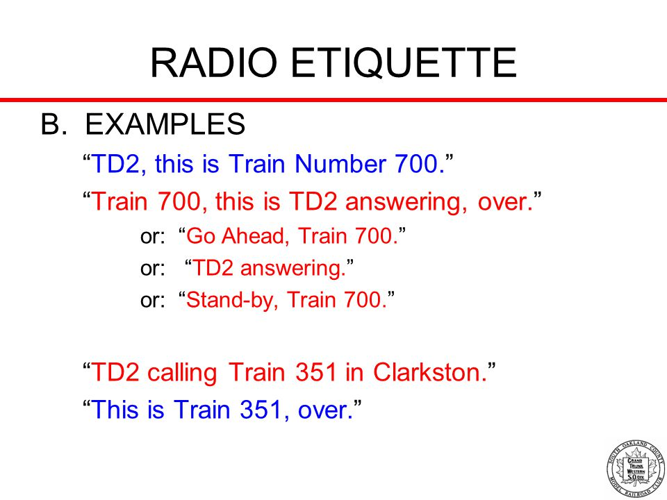 RADIO ETIQUETTE B. EXAMPLES TD2, this is Train Number 700.