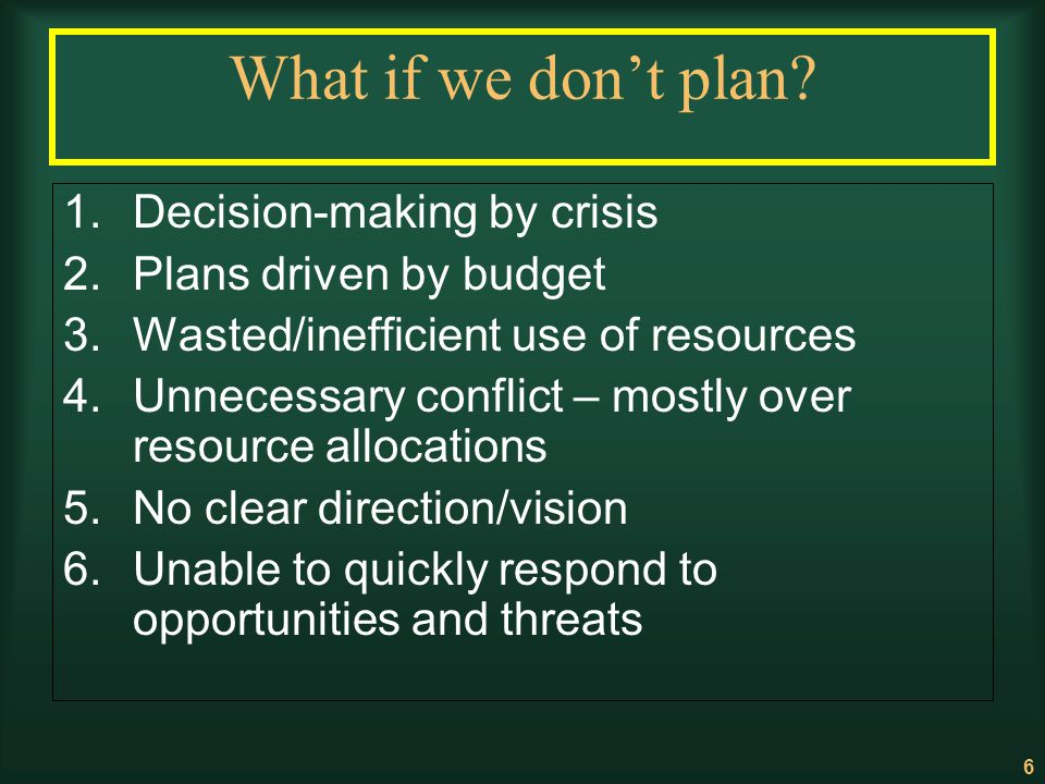 What if we don't plan Decision-making by crisis