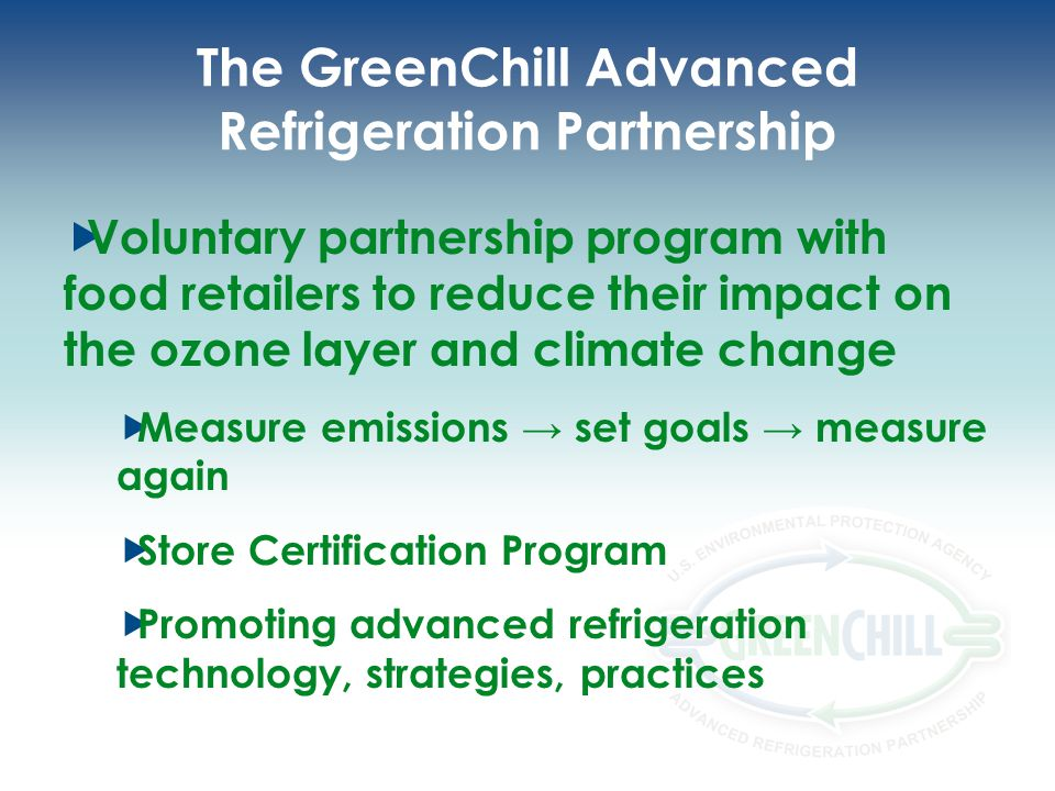 The GreenChill Advanced Refrigeration Partnership