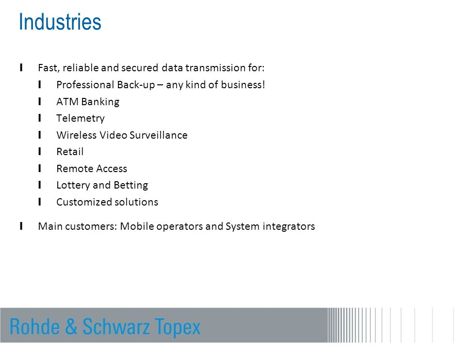 Industries Fast, reliable and secured data transmission for:
