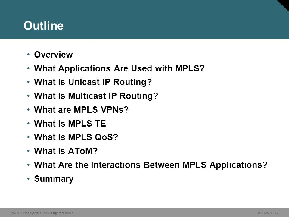 Outline Overview What Applications Are Used with MPLS