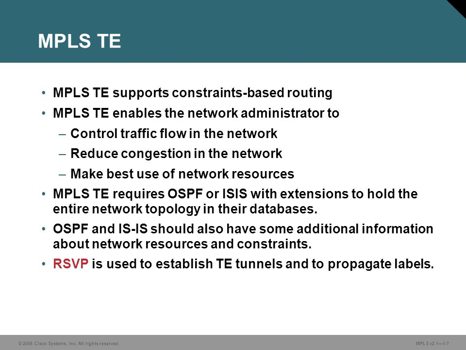 MPLS TE MPLS TE supports constraints-based routing