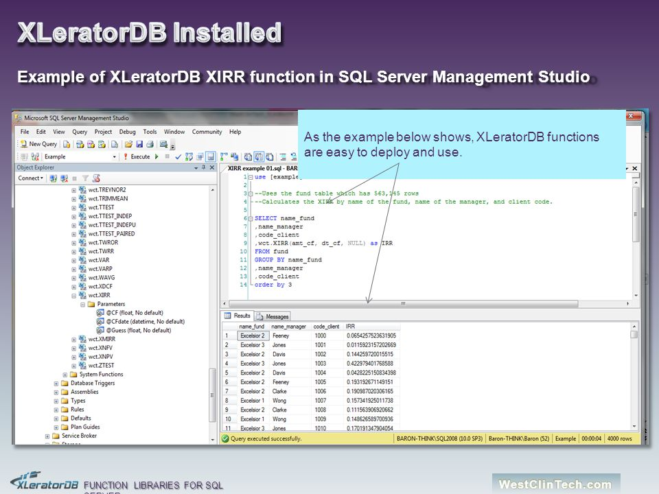 XLeratorDB Installed Example of XLeratorDB XIRR function in SQL Server Management Studio.