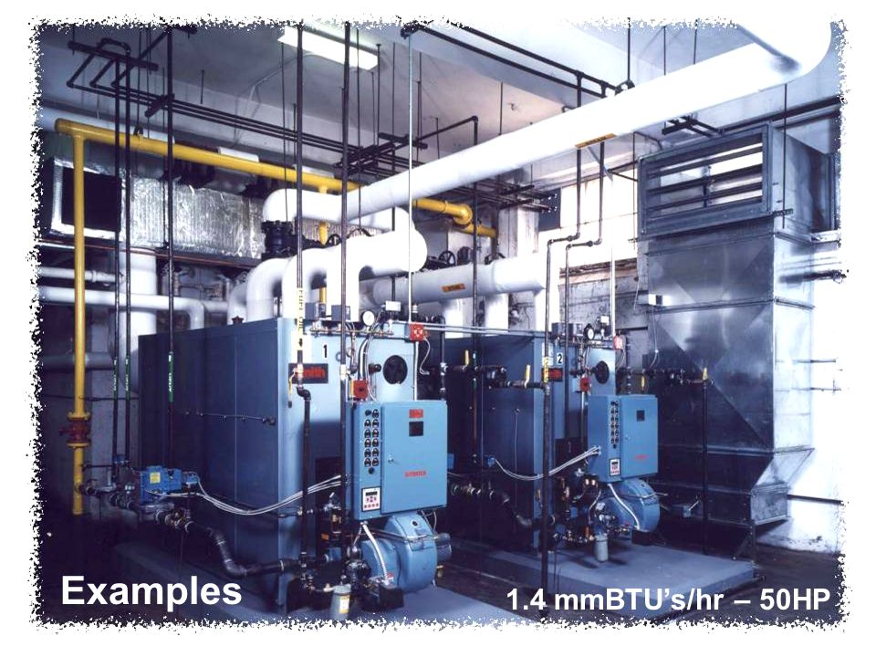 Examples 1.4 mmBTU's/hr – 50HP