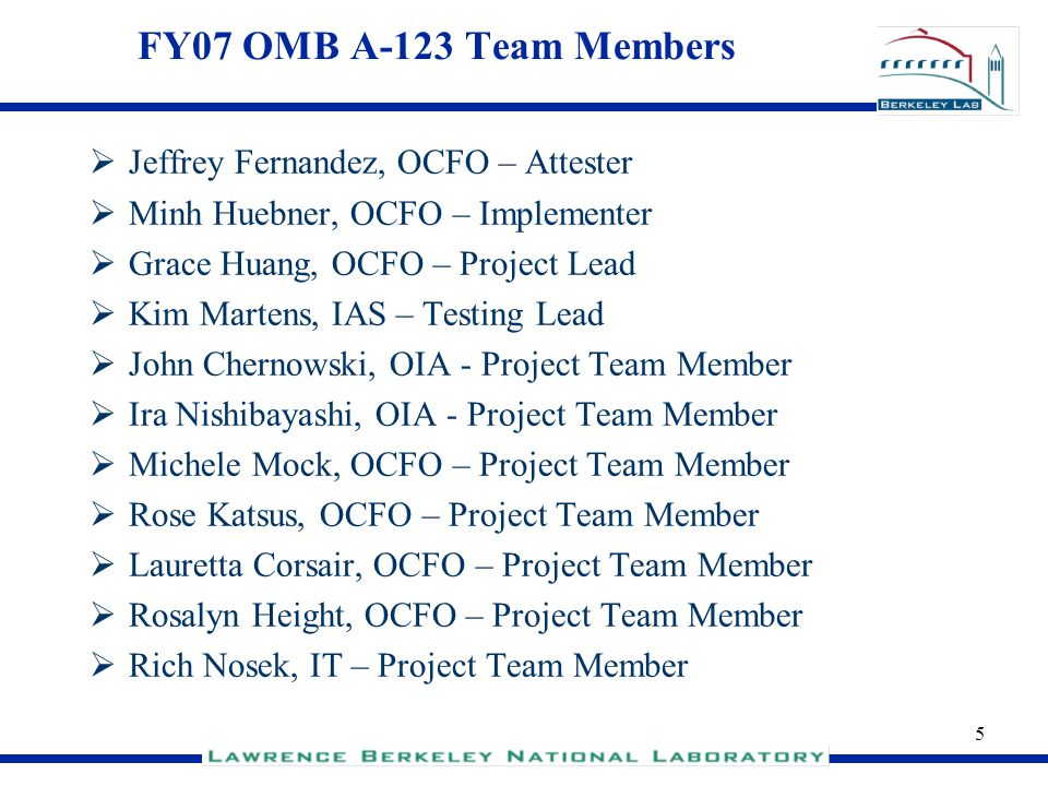 FY07 OMB A-123 Team Members Jeffrey Fernandez, OCFO – Attester