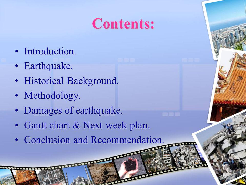Contents: Introduction. Earthquake. Historical Background.