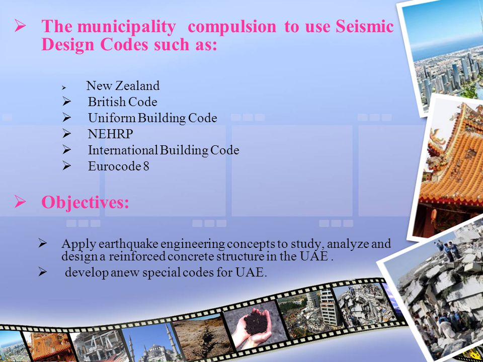 The municipality compulsion to use Seismic Design Codes such as: