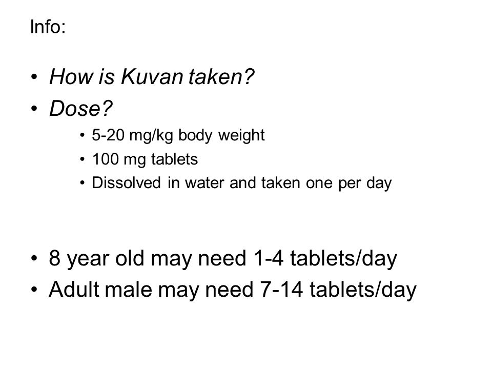 8 year old may need 1-4 tablets/day