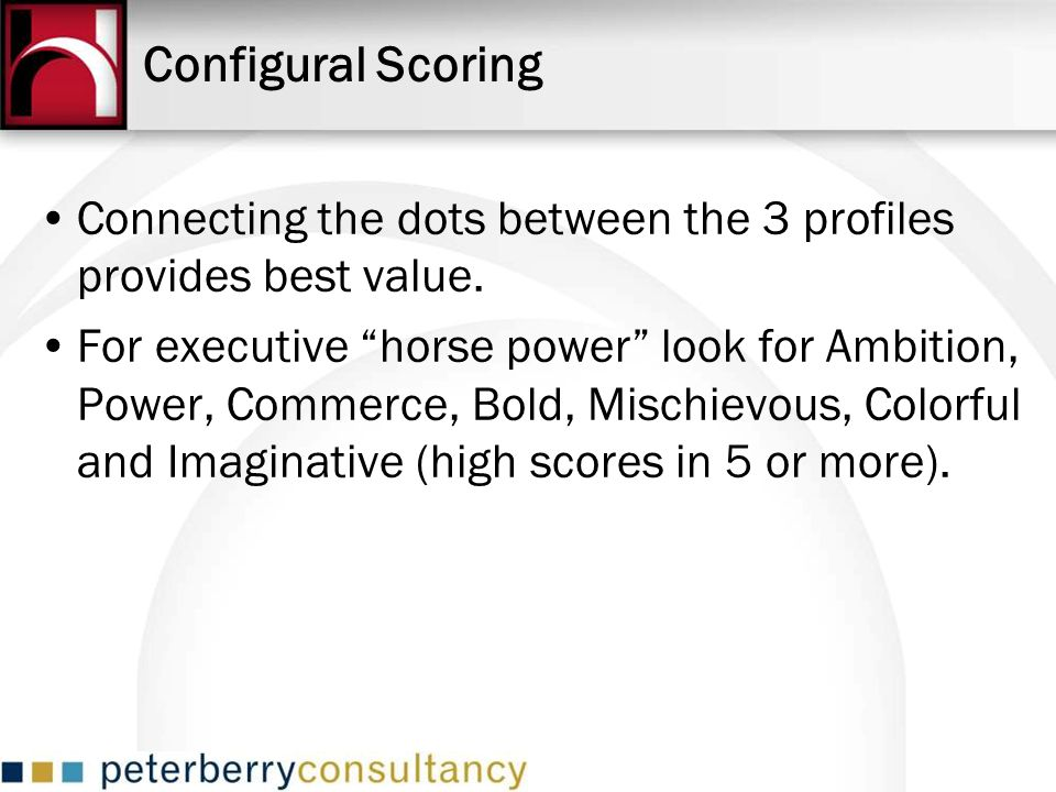 Configural Scoring Connecting the dots between the 3 profiles provides best value.