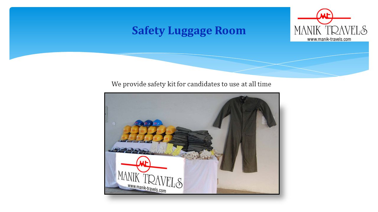 Safety Luggage Room We provide safety kit for candidates to use at all time