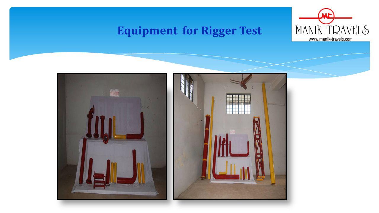 Equipment for Rigger Test