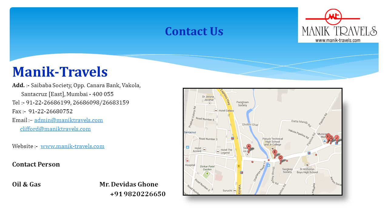 Manik-Travels Contact Us Contact Person Oil & Gas Mr. Devidas Ghone