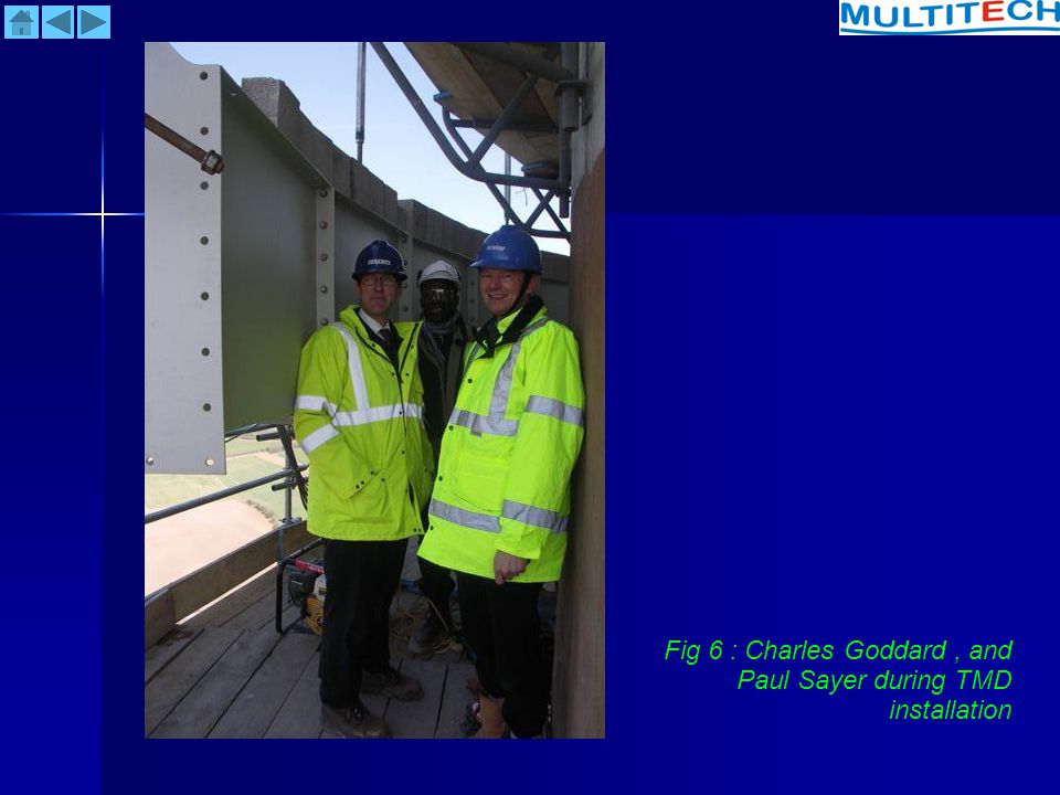 Fig 6 : Charles Goddard , and Paul Sayer during TMD installation