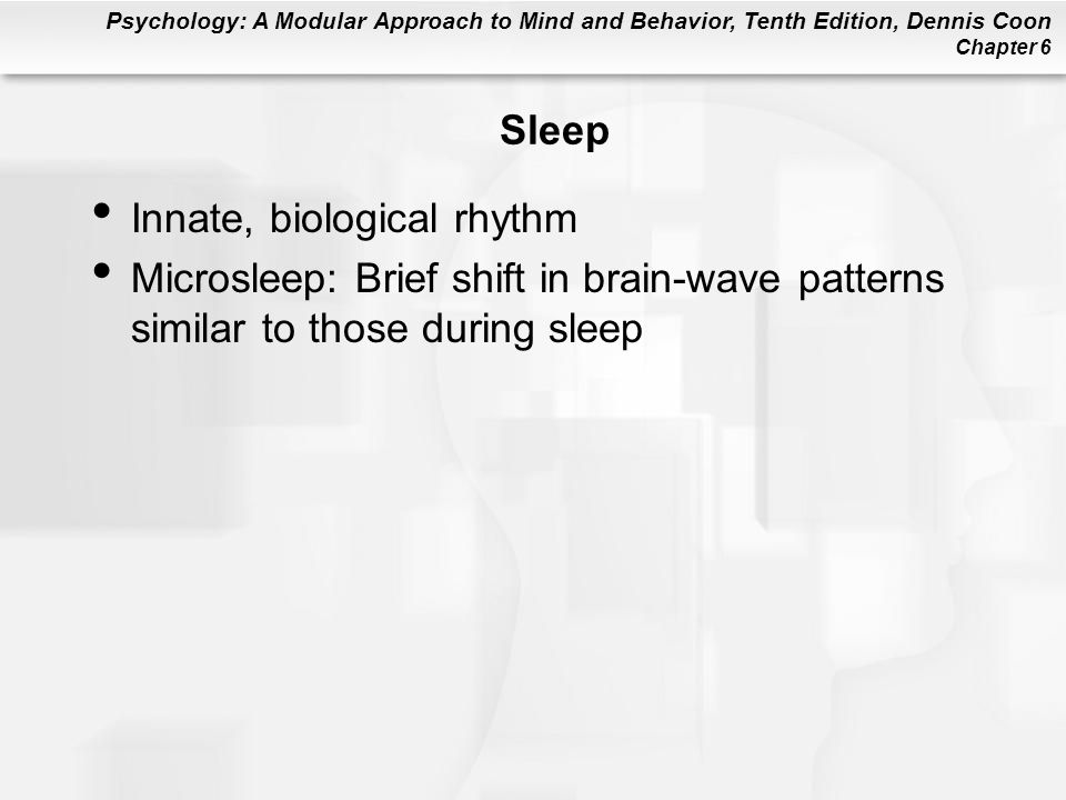 Sleep Innate, biological rhythm.