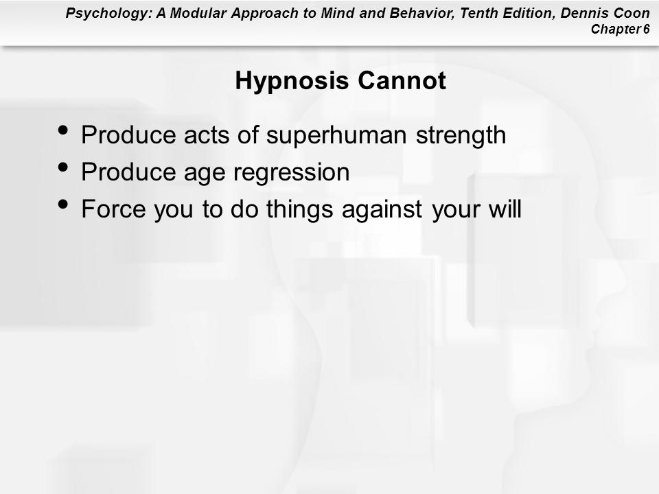 Hypnosis Cannot Produce acts of superhuman strength.