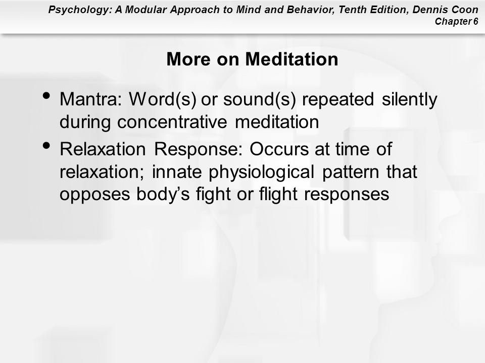 More on Meditation Mantra: Word(s) or sound(s) repeated silently during concentrative meditation.