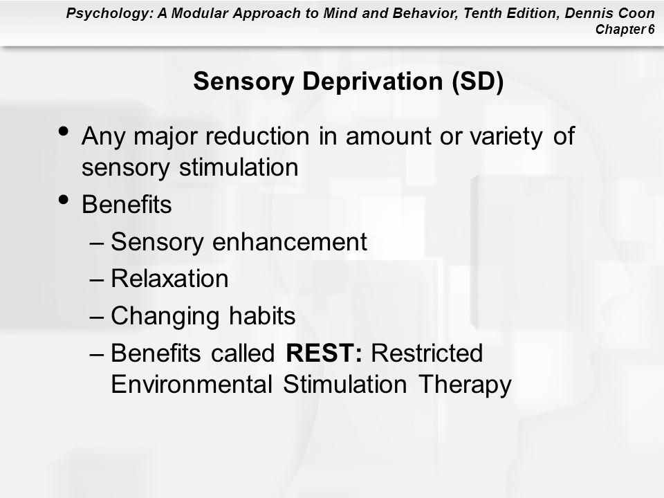 Sensory Deprivation (SD)