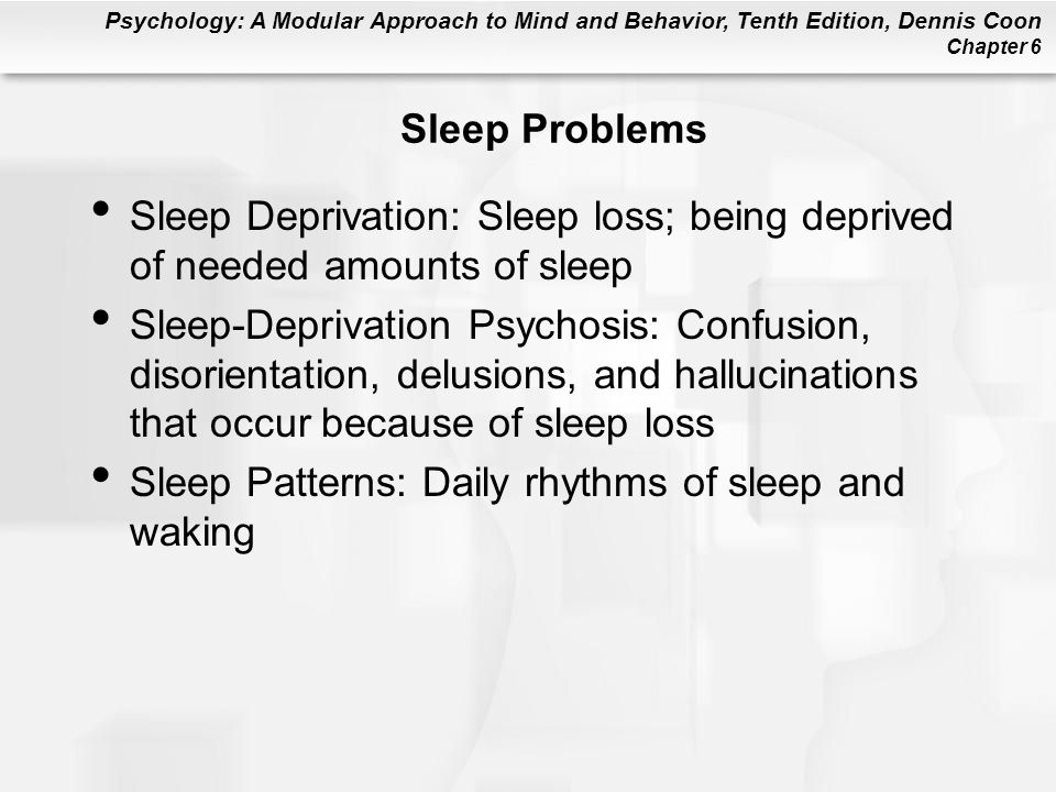 Sleep Problems Sleep Deprivation: Sleep loss; being deprived of needed amounts of sleep.